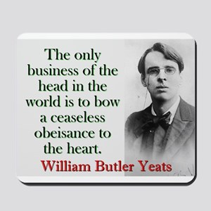 The Only Business Of The Head - Yeats Mousepad