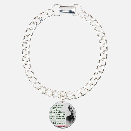 O Hurry To The Ragged Wood - Yeats Charm Bracelet,