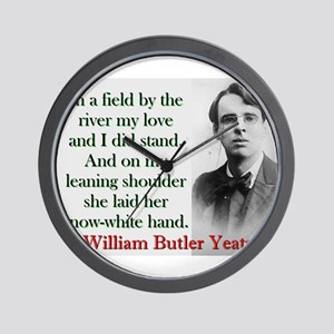 In A Field By The River - Yeats Wall Clock