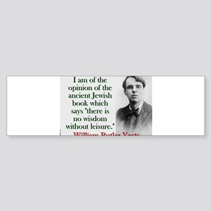 I Am Of The Opinion - Yeats Sticker (Bumper)