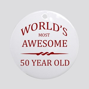 World's Most Awesome 50 Year Old Ornament (Round)
