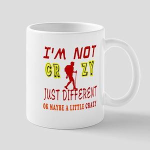 I'm not Crazy just different hiking Mug