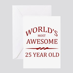 World's Most Awesome 25 Year Old Greeting Card