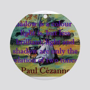 Shadow Is A Colour - Paul Cezanne Round Ornament