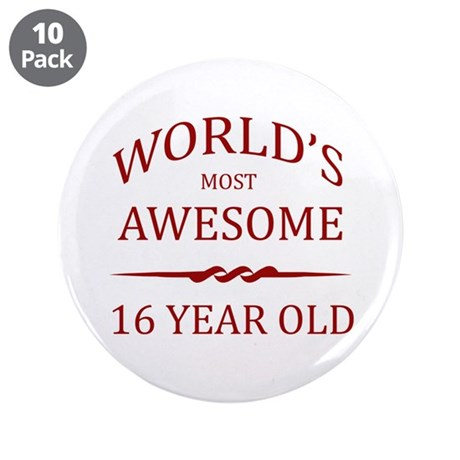 "World's Most Awesome 16 Year Old 3.5"" Button (10 p"