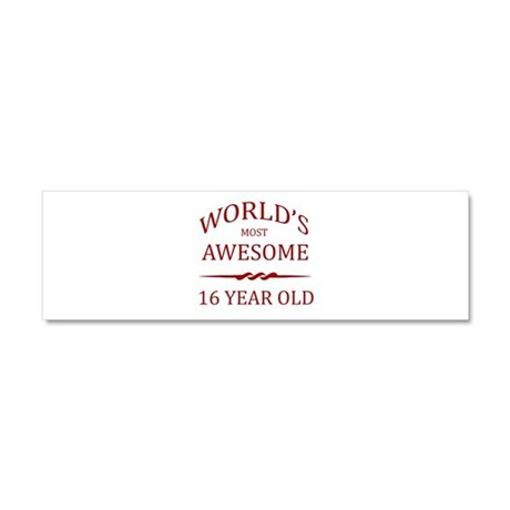 World's Most Awesome 16 Year Old Car Magnet 10 x 3