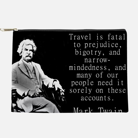 Travel Is Fatal To Prejudice - Twain Makeup Pouch
