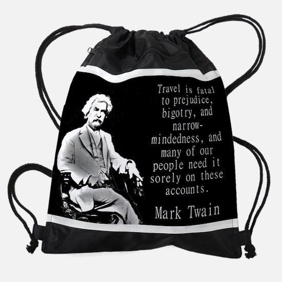 Travel Is Fatal To Prejudice - Twain Drawstring Ba