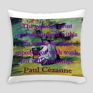 The Painter Must Enclose Himself - Paul Cezanne Ev