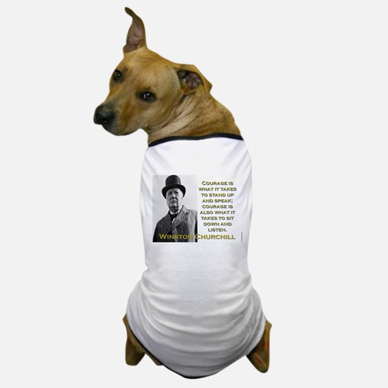 Courage Is What It Takes - Churchill Dog T-Shirt