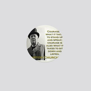 Courage Is What It Takes - Churchill Mini Button