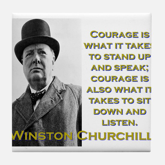 Courage Is What It Takes - Churchill Tile Coaster
