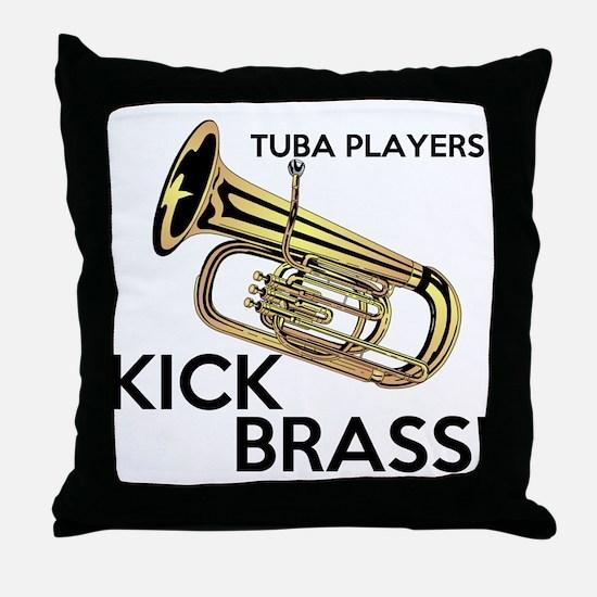 Tuba Players Kick Brass Throw Pillow