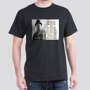 However Beautiful The Strategy - Churchill T-Shirt