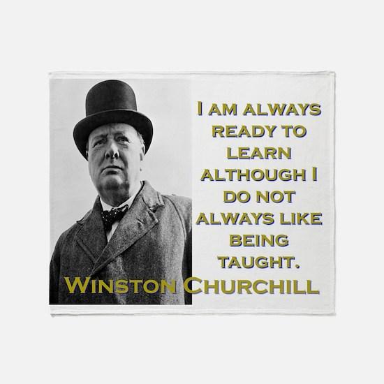 I Am Always Ready To Learn - Churchill Throw Blank