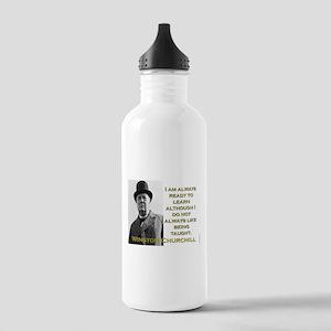 I Am Always Ready To Learn - Churchill Water Bottl