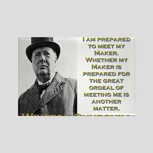 I Am Prepared To Meet My Maker - Churchill Magnets