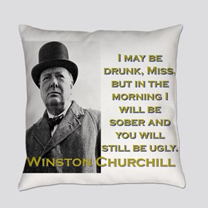 I May Be Drunk - Churchill Everyday Pillow