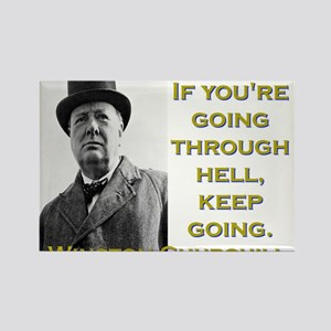 If Youre Going Through Hell - Churchill Magnets