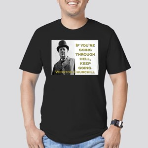 If Youre Going Through Hell - Churchill T-Shirt