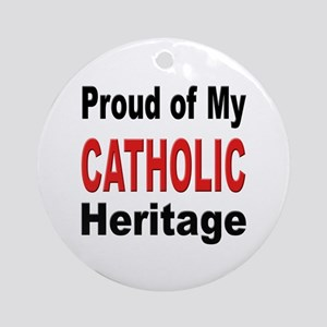 Proud Catholic Heritage Ornament (Round)