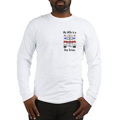 Bus Driver Wife Long Sleeve T-Shirt