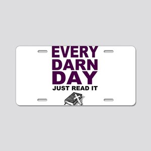 Every Darn Day Aluminum License Plate