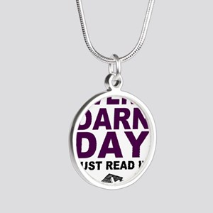 Every Darn Day Silver Round Necklace