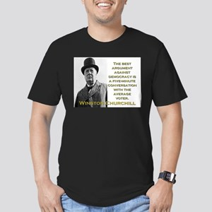The Best Argument Against Democracy - Churchill T-