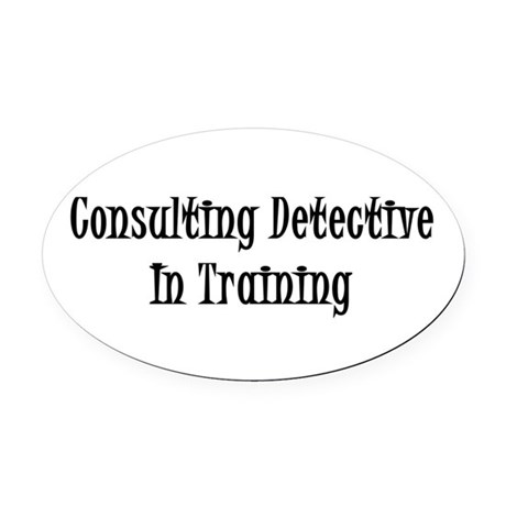 Consulting Detective In Training Oval Car Magnet