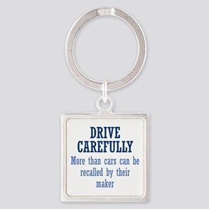 Drive Carefully Square Keychain