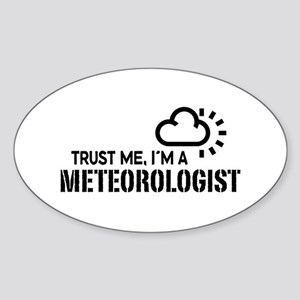 Trust Me I'm a Meteorologist Sticker (Oval)