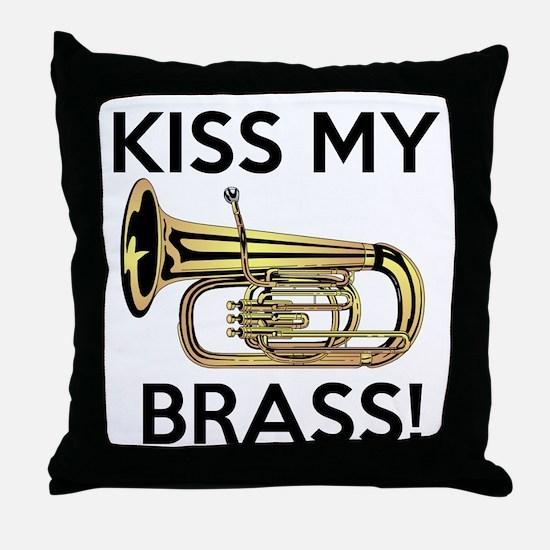 Kiss My Brass Tuba Throw Pillow