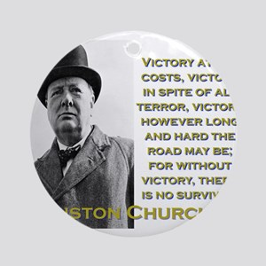 Victory At All Costs - Churchill Round Ornament