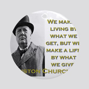 We Make A Living By What We Get - Churchill Round