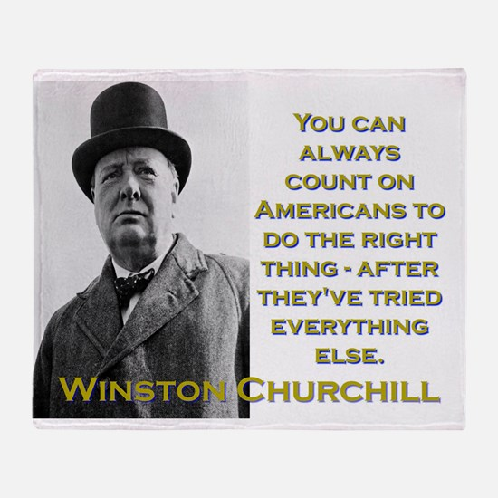 You Can Always Count On Americans - Churchill Thro