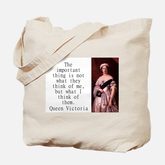 The Important Thing Is - Queen Victoria Tote Bag