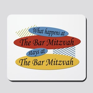 What Happens At The Bar Mitzvah Mousepad