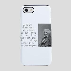 A Mans Character iPhone 7 Tough Case