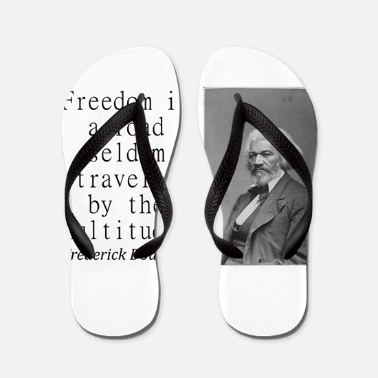 Freedom Is A Road Flip Flops