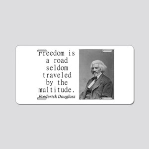 Freedom Is A Road Aluminum License Plate