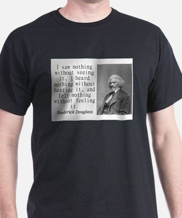 I Saw Nothing Without Seeing It T-Shirt