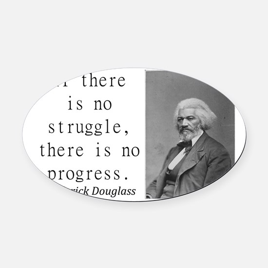 If There Is No Struggle Oval Car Magnet
