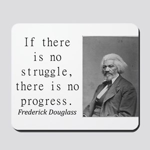 If There Is No Struggle Mousepad