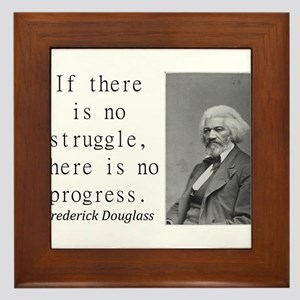 If There Is No Struggle Framed Tile