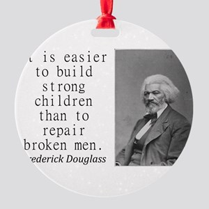 It Is Easier To Build Ornament