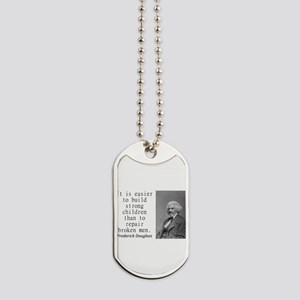 It Is Easier To Build Dog Tags