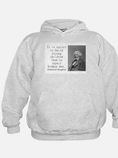 It Is Easier To Build Sweatshirt