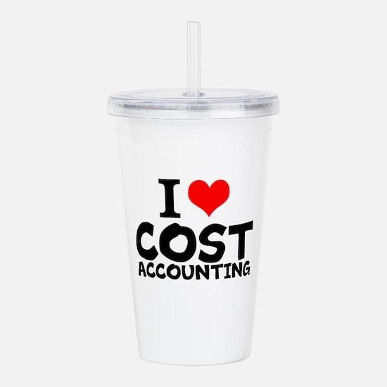 I Love Cost Accounting Acrylic Double-wall Tumbler