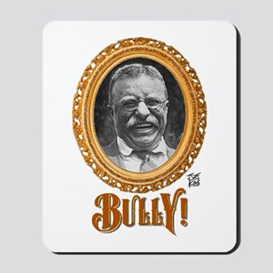"""THAT BULLY! GUY"" Mousepad"